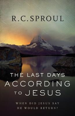 The Last Days According to Jesus: When Did Jesus Say He Would Return? (Paperback)