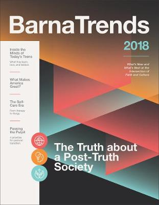 Barna Trends 2018: What's New and What's Next at the Intersection of Faith and Culture (Paperback)