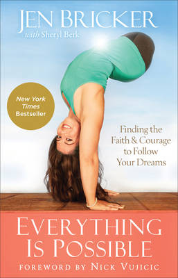 Everything Is Possible: Finding the Faith and Courage to Follow Your Dreams (Hardback)