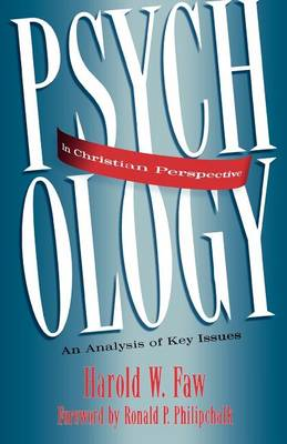 Psychology in Christian Perspective: An Analysis of Key Issues (Paperback)