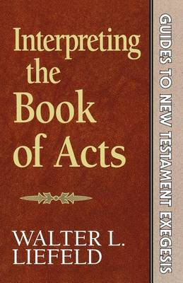 Interpreting the Book of Acts - Guides to New Testament exegesis 4 (Paperback)
