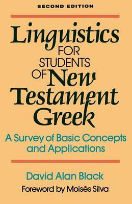 Linguistics for Students of New Testament Greek: A Survey of Basic Concepts and Applications (Paperback)