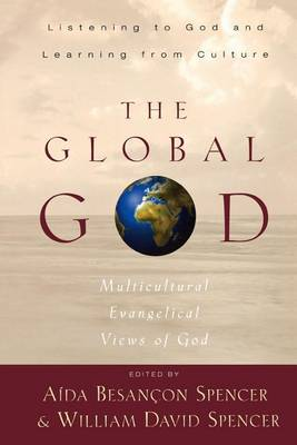 The Global God: Multicultural Evangelical Views of God (Paperback)