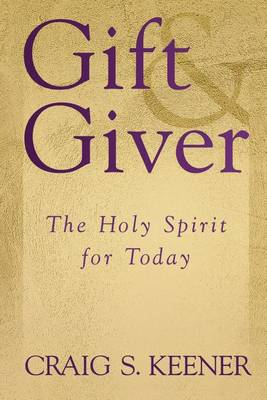 Gift and Giver: The Holy Spirit for Today (Paperback)