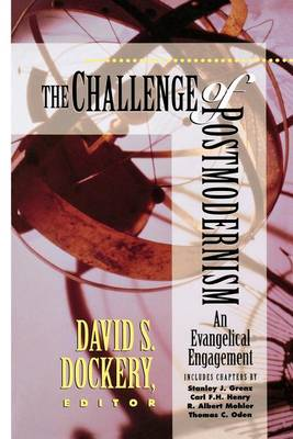 The Challenge of Postmodernism: An Evangelical Engagement (Paperback)