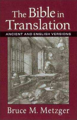 The Bible in Translation: Ancient and English Versions (Paperback)