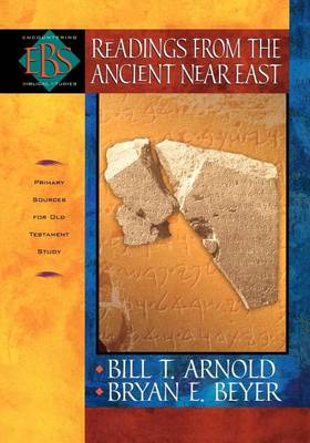 Readings from the Ancient Near East: Primary Sources for Old Testament Study (Paperback)