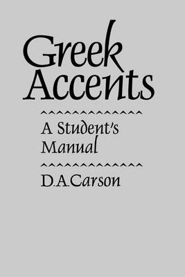 Greek Accents: A Student's Manual (Paperback)