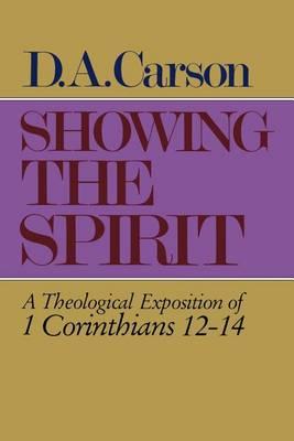 Showing the Spirit: 1 Cor 12-14 (Paperback)