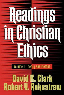 Readings in Christian Ethics: Theory and Method (Paperback)