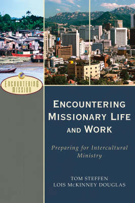 Encountering Missionary Life and Work: Preparing for Intercultural Ministry (Paperback)