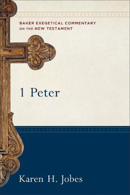 1 Peter - Baker Exegetical Commentary on the New Testament (Hardback)