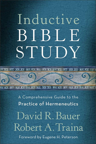 Inductive Bible Study: A Comprehensive Guide to the Practice of Hermeneutics (Hardback)