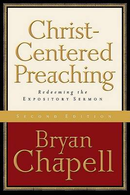 Christ-centered Preaching: Redeeming the Expository Sermon (Hardback)
