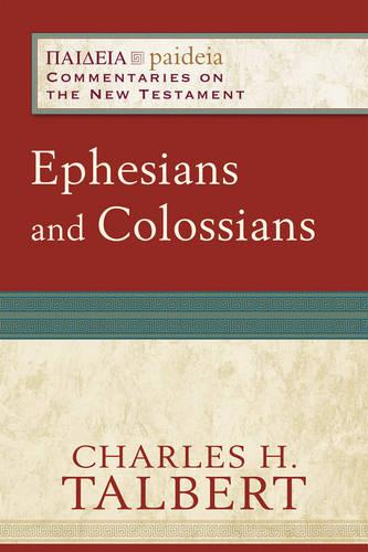 Ephesians and Colossians - Paideia: Commentaries on the New Testament (Paperback)
