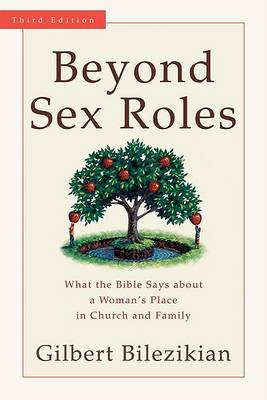 Beyond Sex Roles: What the Bible Says About a Woman's Place in Church and Family (Paperback)