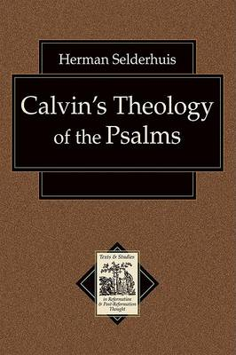Calvin's Theology of the Psalms (Paperback)