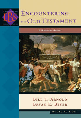 Encountering the Old Testament: A Christian Survey (Hardback)