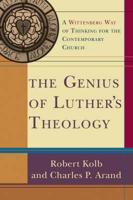 The Genius of Luther's Theology: A Wittenberg Way of Thinking for the Contemporary Church (Paperback)