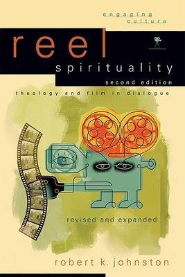 Reel Spirituality: Theology and Film in Dialogue (Paperback)