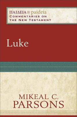 Luke - Paideia: Commentaries on the New Testament (Paperback)