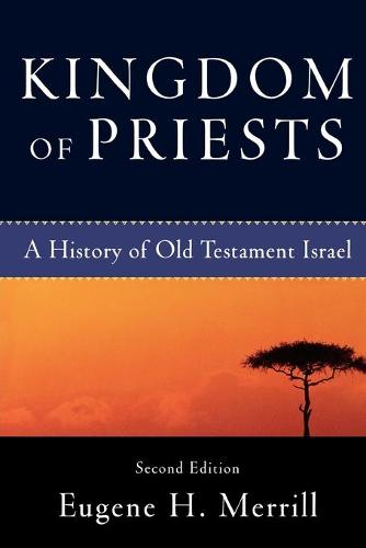 Kingdom of Priests: A History of Old Testament Israel (Paperback)