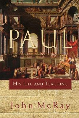 Paul: His Life and Teaching (Paperback)