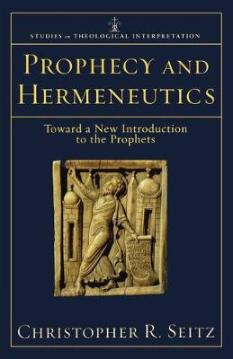 Prophecy and Hermeneutics: Toward a New Introduction to the Prophets (Paperback)