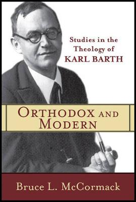 Orthodox and Modern: Studies in the Theology of Karl Barth (Paperback)
