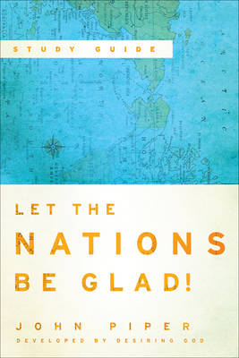 Let the Nations be Glad!: Study Guide (Paperback)