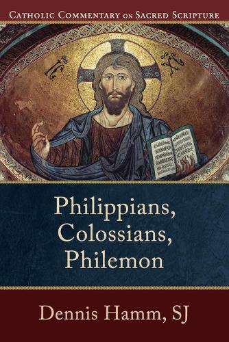Philippians, Colossians, Philemon - Catholic Commentary on Sacred Scripture (Paperback)
