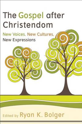 The Gospel After Christendom: New Voices, New Cultures, New Expressions (Paperback)