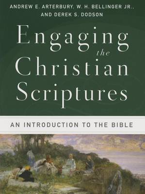 Engaging the Christian Scriptures: An Introduction to the Bible (Paperback)