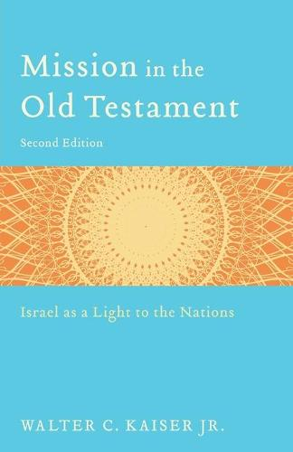 Mission in the Old Testament: Israel as a Light to the Nations (Paperback)