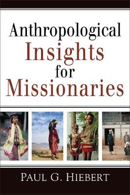 Anthropological Insights for Missionaries (Paperback)