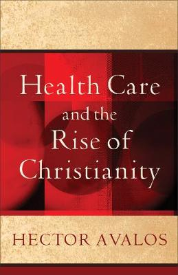 Health Care and the Rise of Christianity (Paperback)