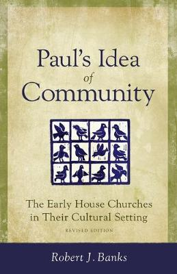 Paul's Idea of Community: The Early House Churches in Their Cultural Setting (Paperback)
