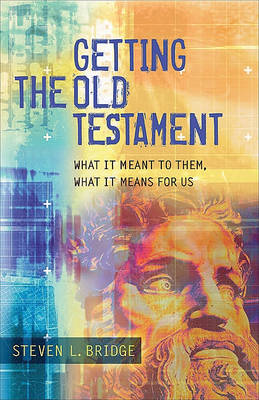 Getting the Old Testament: What It Meant to Them, What It Means for Us (Paperback)