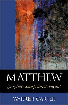 Matthew: Storyteller, Interpreter, Evangelist (Paperback)