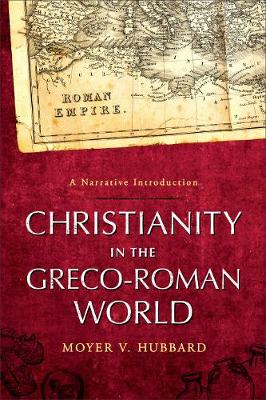 Christianity in the Greco-Roman World: A Narrative Introduction (Paperback)