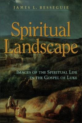 Spiritual Landscape: Images of the Spiritual Life in the Gospel of Luke (Paperback)