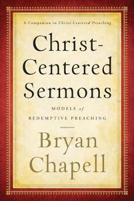 Christ-Centered Sermons: Models of Redemptive Preaching (Paperback)