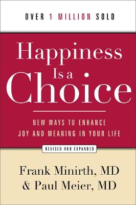 Happiness is a Choice: New Ways to Enhance Joy and Meaning in Your Life (Paperback)