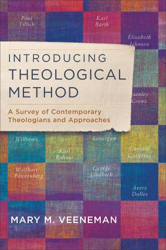 Introducing Theological Method: A Survey of Contemporary Theologians and Approaches (Paperback)