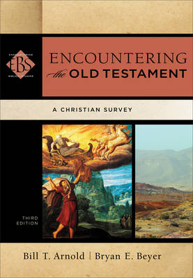 Encountering the Old Testament: A Christian Survey - Encountering Biblical Studies (Hardback)