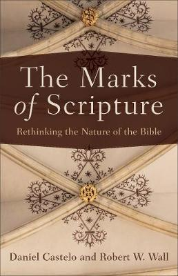 The Marks of Scripture: Rethinking the Nature of the Bible (Paperback)