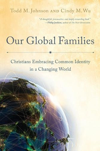 Our Global Families: Christians Embracing Common Identity in a Changing World (Paperback)