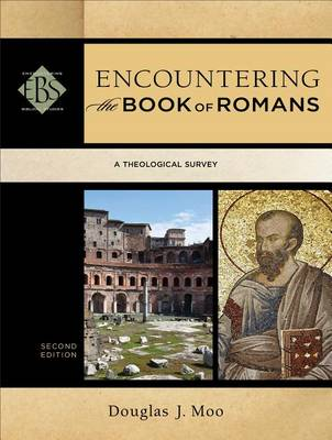Encountering the Book of Romans: A Theological Survey - Encountering Biblical Studies (Paperback)