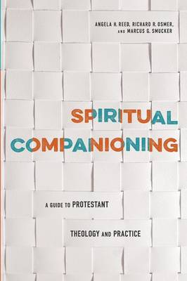 Spiritual Companioning: A Guide to Protestant Theology and Practice (Paperback)