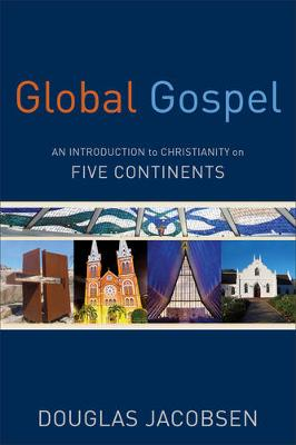 Global Gospel: An Introduction to Christianity on Five Continents (Paperback)